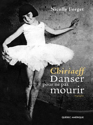 cover image of Chiriaeff--Danser pour ne pas mourir