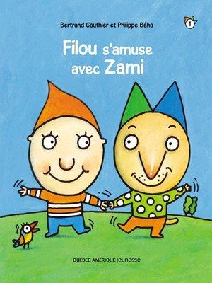cover image of Filou et Zami 1--Filou s'amuse avec Zami