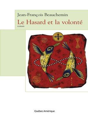cover image of Le Hasard et la volonté