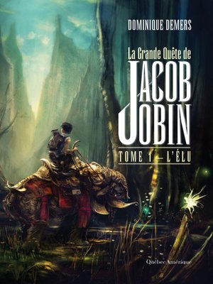 cover image of La Grande Quête de Jacob Jobin (Tome 1)