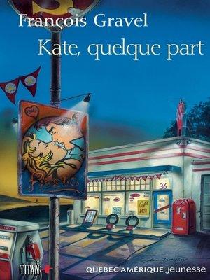 cover image of Kate, quelque part