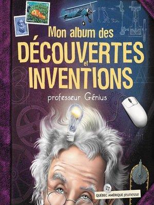 cover image of Mon album des découvertes et inventions--professeur Génius