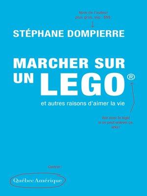 cover image of Marcher sur un Lego et autres raisons d'aimer la vie
