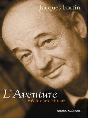 cover image of L'Aventure, récit d'un éditeur