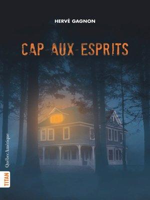 cover image of Cap-aux-Esprits