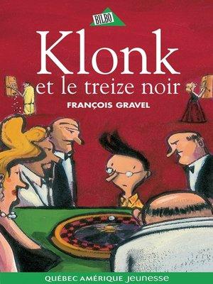 cover image of Klonk 07--Klonk et le treize noir
