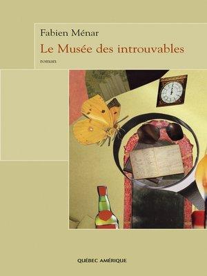 cover image of Le Musée des introuvables