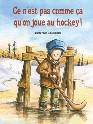cover image of Ce n'est pas comme ça qu'on joue au hockey!