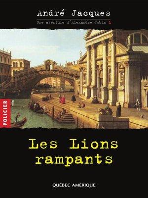 cover image of Alexandre Jobin 1--Les Lions rampants