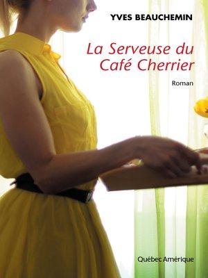 cover image of La Serveuse du Café Cherrier