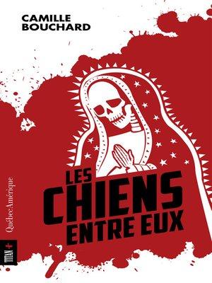 cover image of Les Chiens entre eux