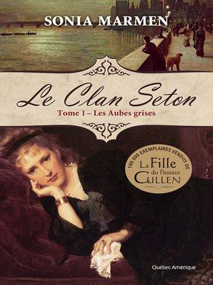 cover image of Clan Seton (Le)--Tome 1 Les Aubes grises