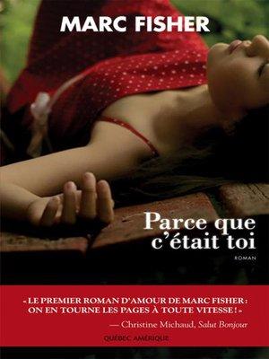 cover image of Parce que c'était toi