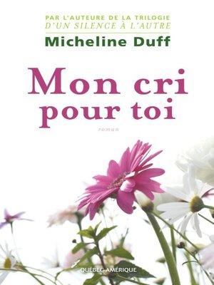 cover image of Mon cri pour toi