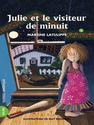 cover image of Julie 01--Julie et le visiteur de minuit