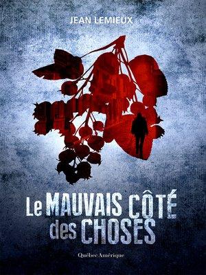 cover image of Mauvais Côté des choses