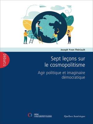 cover image of Sept leçons sur le cosmopolitisme