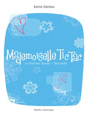 cover image of Mademoiselle Tic-Tac. Le Premier Baiser