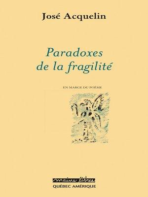 cover image of Paradoxes de la fragilité