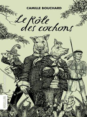 cover image of Le Rôle des cochons
