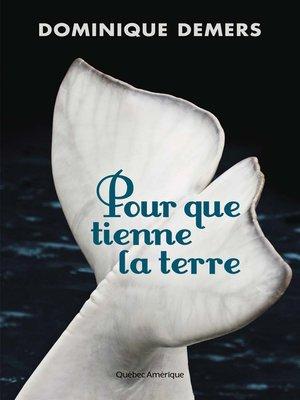 cover image of Pour que tienne la terre