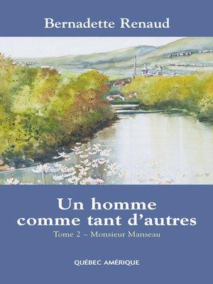 cover image of Un homme comme tant d'autres Tome 2--Monsieur Manseau