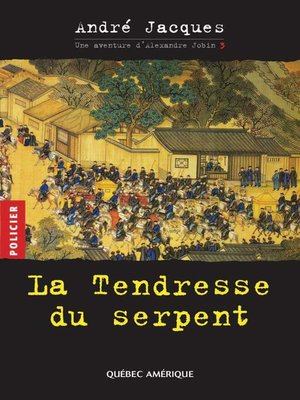 cover image of Alexandre Jobin 3--La Tendresse du serpent