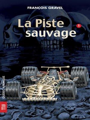 cover image of Sauvage 01--La Piste sauvage