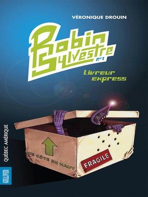 cover image of Robin Sylvestre 1--Livreur express