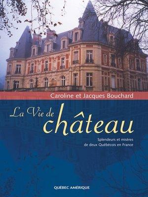 cover image of La Vie de château