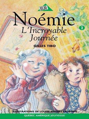 cover image of Noémie 02--L'incroyable Journée