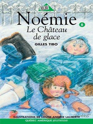cover image of Noémie 06--Le Château de glace
