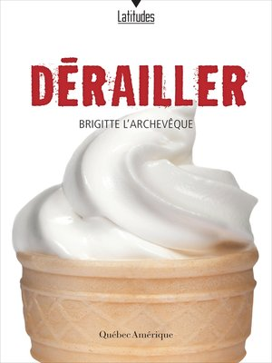 cover image of Dérailler