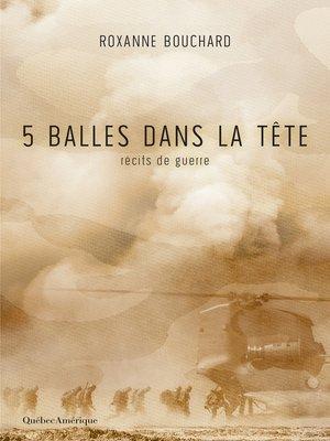 cover image of 5 balles dans la tête