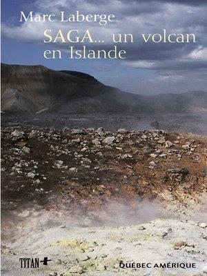 cover image of SAGA... un volcan en Islande