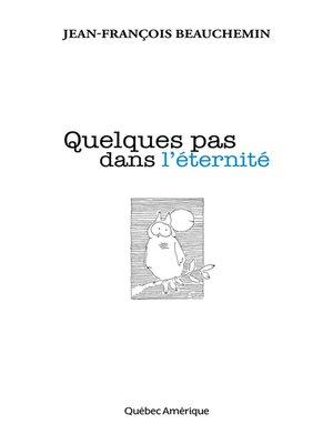 cover image of Quelques pas dans l'éternité