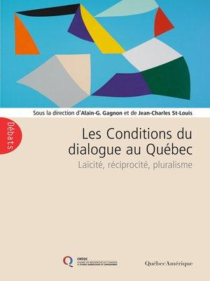 cover image of Les Conditions du dialogue au Québec