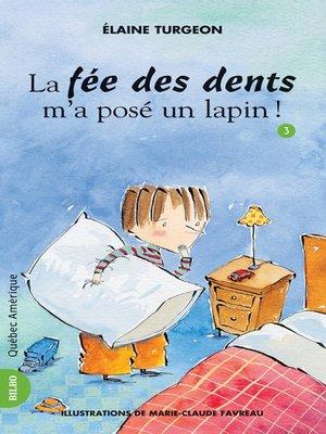 cover image of Philippe 03--La fée des dents m'a posé un lapin!