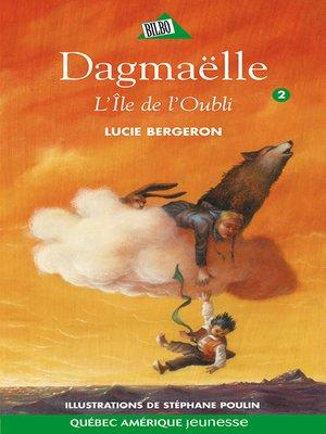 cover image of Dagmaëlle 02--L'Île de l'Oubli
