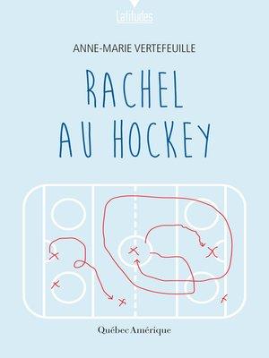 cover image of Rachel au hockey