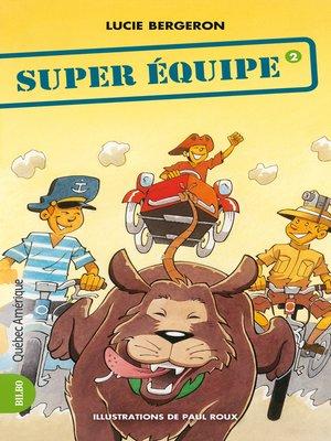cover image of Les Trois Jojo 02--Super Équipe