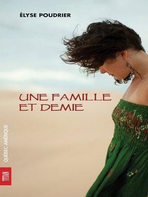 cover image of Une famille et demie