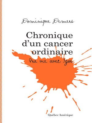 cover image of Chronique d'un cancer ordinaire
