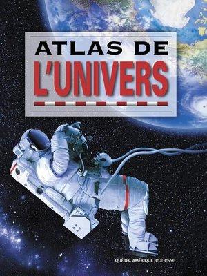 cover image of Atlas de l'Univers