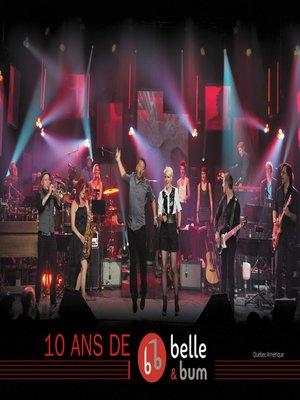 cover image of 10 ans de Belle et Bum