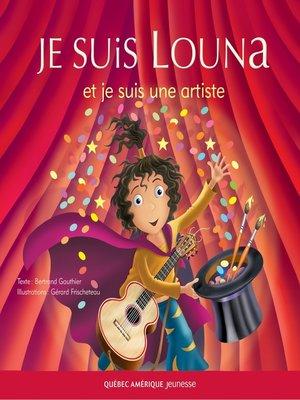 cover image of Louna 02--Je suis Louna et je suis une artiste