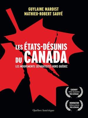 cover image of Les États-Désunis du Canada