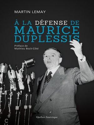 cover image of À la défense de Maurice Duplessis