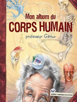 cover image of Mon album du corps humain--professeur Génius