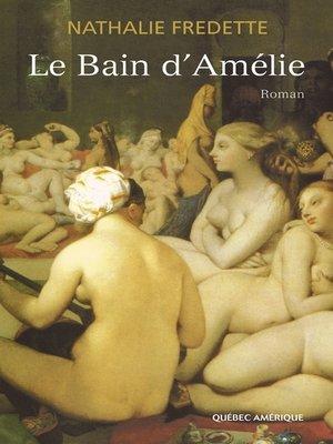 cover image of Le Bain d'Amélie